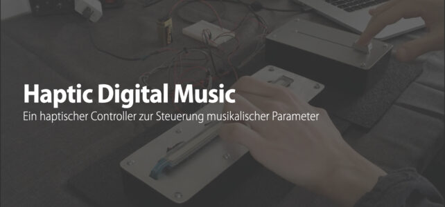 Projektvideo Haptic Digital Music